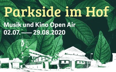 Open Air Festival Parkside im Hof – Sommerfestival an den Parkside Studios mit Open Air Kino und Konzerten